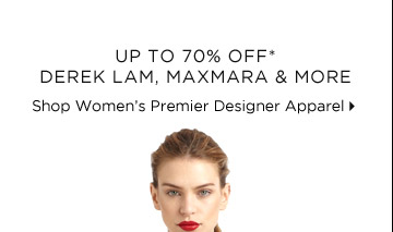 Up To 70% Off* Derek Lam, MaxMara & More
