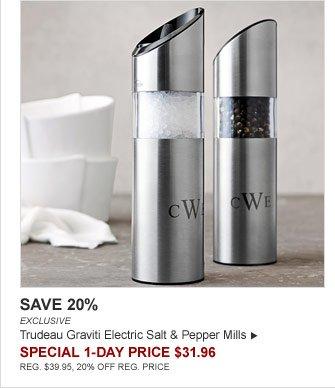 SAVE 20% - EXCLUSIVE - Trudeau Graviti Electric Salt & Pepper Mills - SPECIAL 1-DAY PRICE $31.96 (REG. $39.95, 20% OFF REG. PRICE)