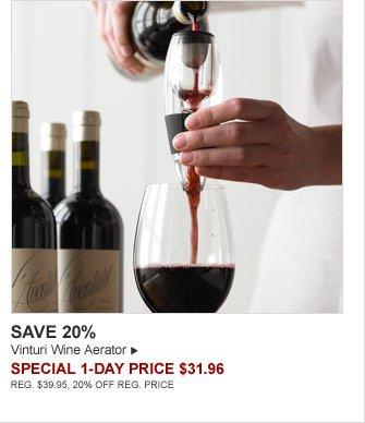 SAVE 20% - Vinturi Wine Aerator - SPECIAL 1-DAY PRICE $31.96 (REG. $39.95, 20% OFF REG. PRICE)