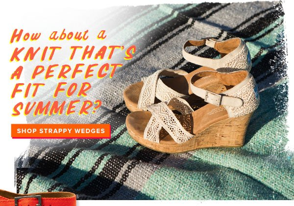 How about a knit that's a perfect fit for summer? Shop Strappy Wedges