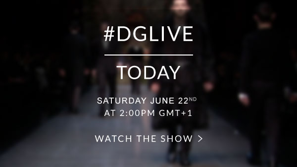 Dolce&Gabbana Summer 2014 Mens Fashion Show - #DGLIVE - Today SATURDAY JUNE 22ND AT 2:00PM GMT+1 - WATCH THE SHOW
