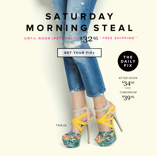 Saturday Morning Steal The Daily Fix 1-Day-Only Pricing + Free Shipping** - - Get Your Fix