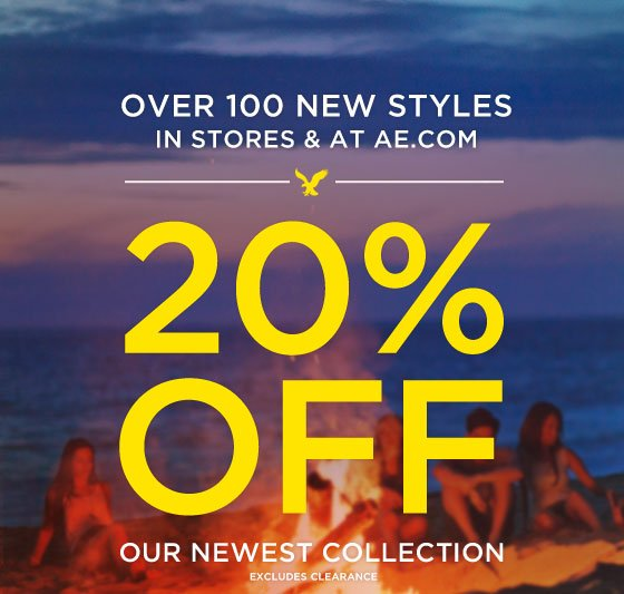 Over 100 New Styles In Stores & At AE.com | 20% Off | Our Newest Collection | Excludes Clearance