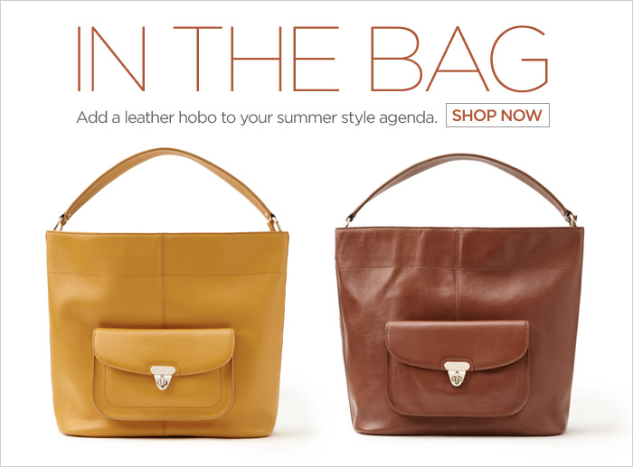 IN THE BAG | Add a leather hobo to your summer style agenda. | SHOP NOW