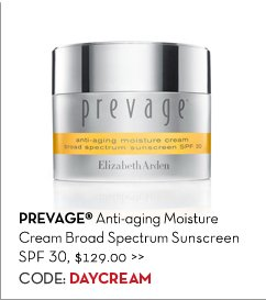 PREVAGE® Anti-aging Moisture Cream Broad Spectrum Sunscreen SPF 30, $129.00. CODE: DAYCREAM