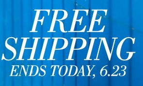 Free Shipping Ends Today, 6.23