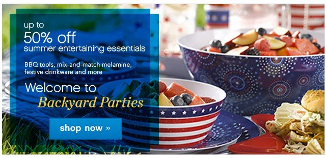 Up to 50% off summer entertaining essentials. Shop now.