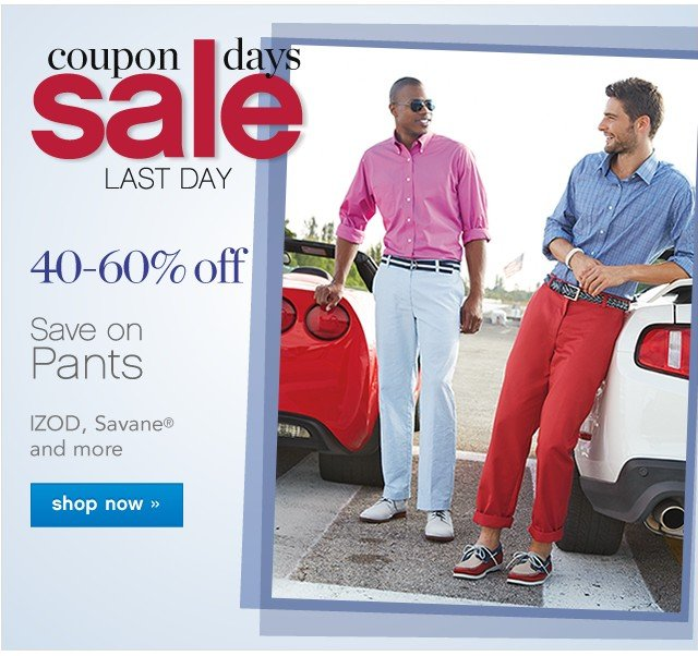 Coupon Days Sale Last Day. 40-60% off. Save on pants. Shop now.