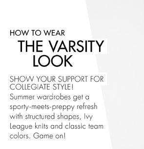How to wear the varsity look