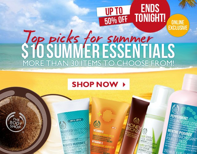 UP TO 50% OFF -- ONLINE EXCLUSIVE | ENDS TONIGHT -- Top picks for summer -- $10 SUMMER ESSENTIALS -- MORE THAN 30 ITEMS TO CHOOSE FROM -- SHOP NOW