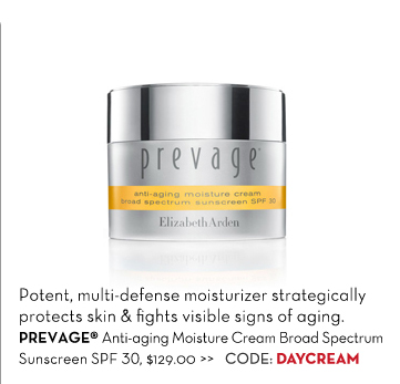 Potent, multi-defense moisturizer strategically protects skin & fights visible signs of aging. PREVAGE® Anti-aging Moisture Cream Broad Spectrum Sunscreen SPF 30, $129.00. CODE: DAYCREAM.
