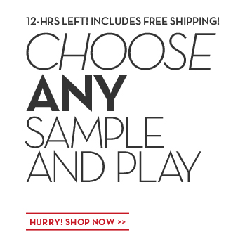 12-HRS LEFT! INCLUDES FREE SHIPPING! CHOOSE ANY SAMPLE AND PLAY. HURRY! SHOP NOW.