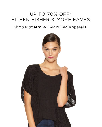Up To 70% Off* Eileen Fisher & More Faves