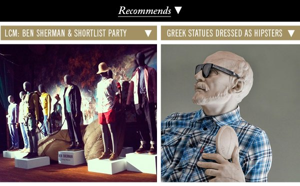 LCM: Ben Sherman & Shortlist Party | Greek Statues Dressed As Hipsters