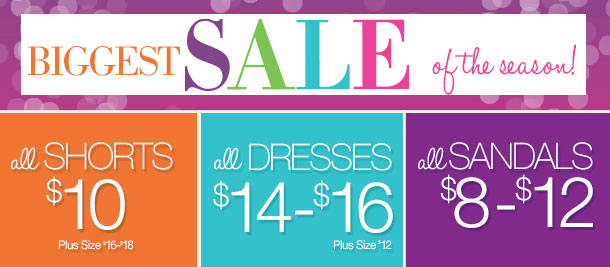 BIGGEST SALE of the Season! ALL SHORTS, DRESSES AND SANDALS ON SALE! Limited Time Only! SHOP NOW!