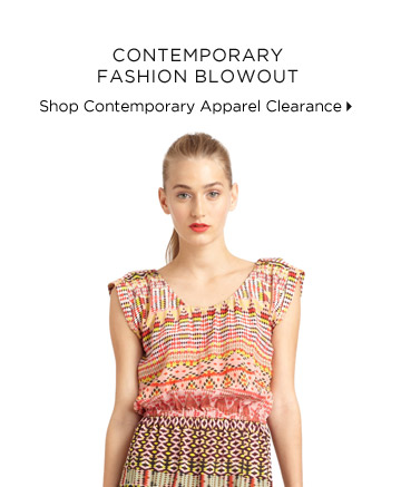 Contemporary Fashion Blowout