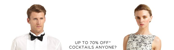 Up To 70% Off* Cocktails Anyone?