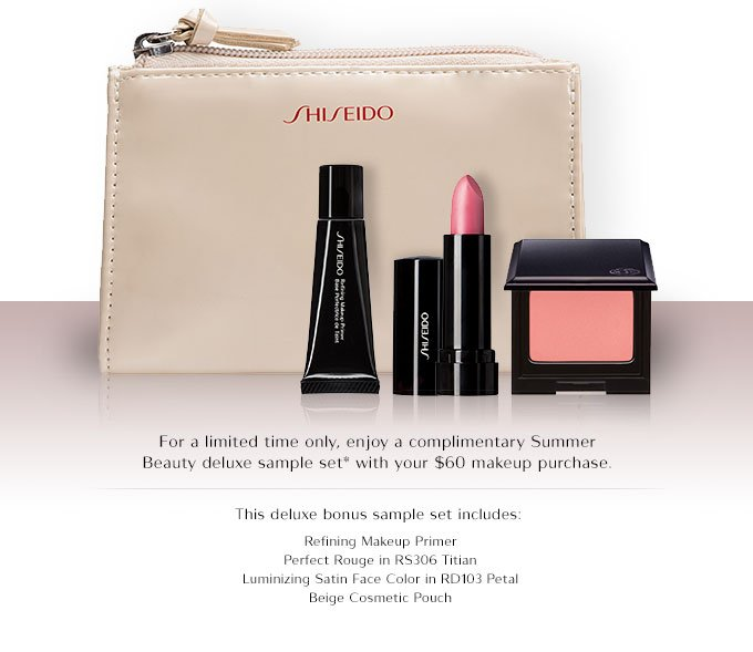 For a Limited Time Only Enjoy a Complimentary Summer Beauty Deluxe Sample Set With a $60 Makeup Purchase