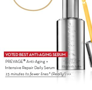 VOTED BEST ANTI-AGING SERUM. PREVAGE® Anti-Aging + Intensive Repair Daily Serum. 15 minutes to fewer lines* (Really!)