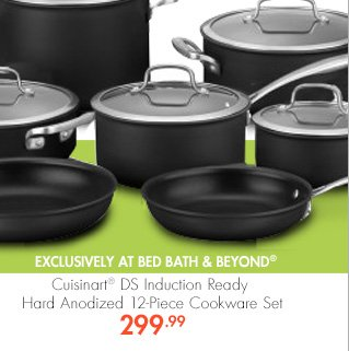 EXCLUSIVELY AT BED BATH & BEYOND® Cuisinart® DS Induction Ready Hard Anodized 12-Piece Cookware Set 299.99