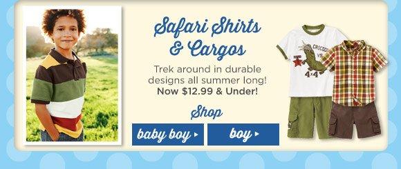 Safari Shirts & Cargos. Trek around in durable designs all summer long! Now $12.99 & Under!