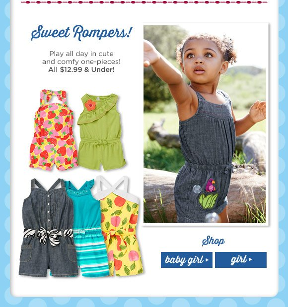 Sweet Rompers! Play all day in cute and comfy one-pieces! All $12.99 & Under!
