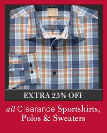 Clearance Sportshirts, Polos & Sweaters - Extra 25% OFF