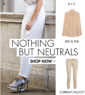 NOTHING BUT NEUTRALS UP TO 70% OFF