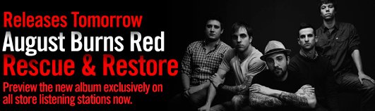 RELEASES TOMORROW - AUGUST BURNS RED - RESCUE & RESTORE
