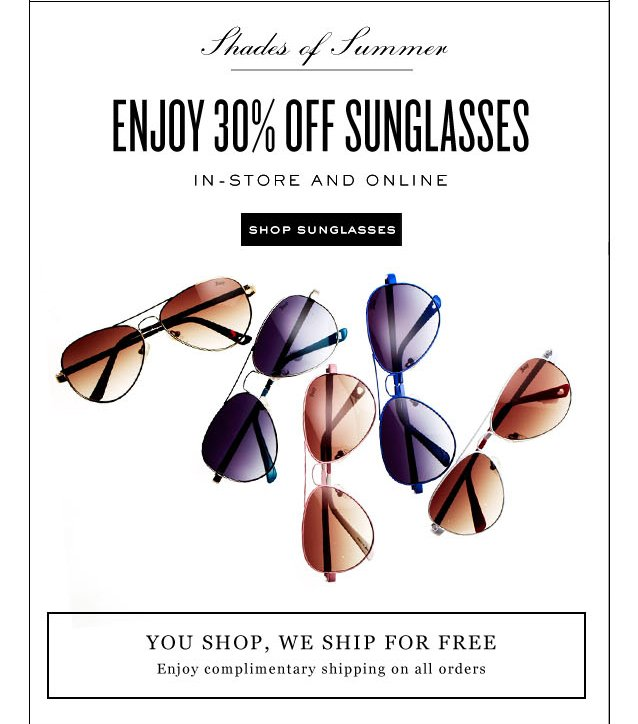 Eenjoy 30 percent off sunglasses in-store and online. Shop Sunglasses.