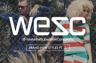 WESC: Brand New Styles pt. 2