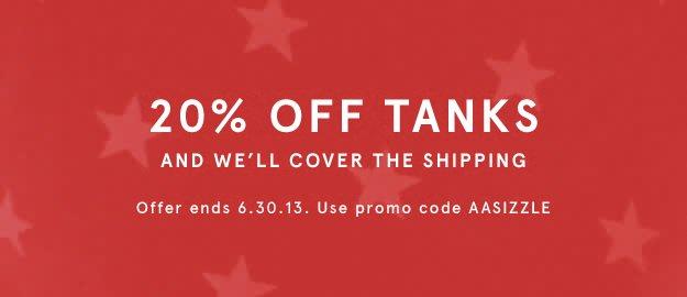 20% Off Tanks: Promo Code AASIZZLE