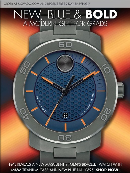 NEW, BLUE & BOLD - A MODERN GIFT FOR GRADS - TIME REVEALS A NEW MASCULINITY. - MEN'S BRACELET WATCH WITH 46MM TITANIUM CASE AND NEW BLUE DIAL $695. SHOP NOW!
