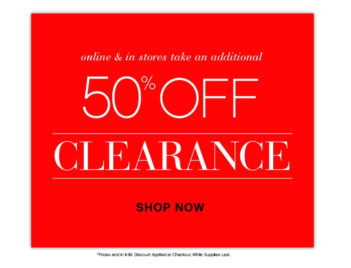 Shop An Additional 50% OFF Clearance