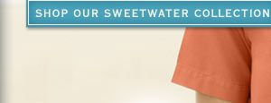 Shop our Sweetwater Collection