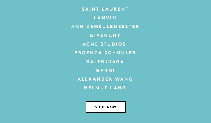 The new collections are in! Shop Alexander Wang, Balenciaga, Givenchy and more.