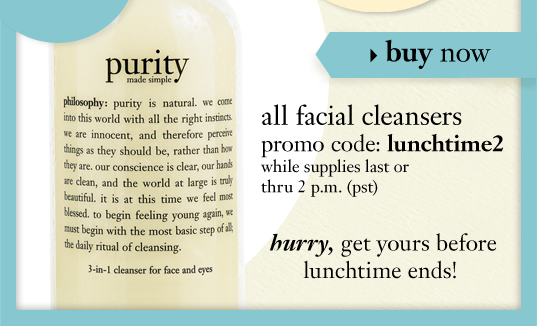 today only! 30% off all facial cleansers thru 2 p.m. (pst) or while supplies last. promo code: lunchtime2 hurry, get yours before lunch time ends!