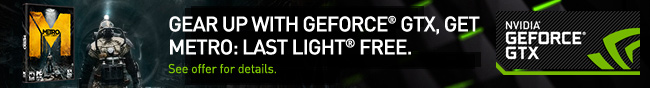 Gear up with Geforce GTX, Get metro: Last Light Free