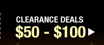 Clearance Deals $50 - $100