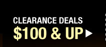 Clearance Deals $100 & UP