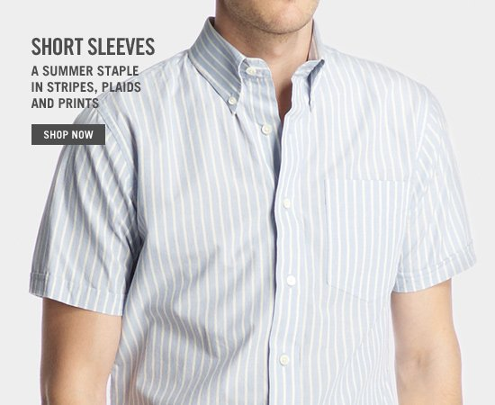 Short Sleeves. A summer staple in stripes, plaids and prints. Shop Now.
