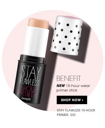 New 15-hour-wear primer stick. new . Benefit Stay Flawless 15 - Hour Primer, $32. Shop now