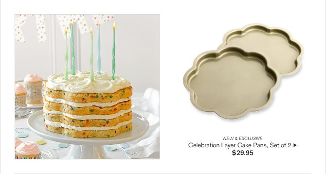 NEW & EXCLUSIVE - Celebration Layer Cake Pans, Set of 2 - $29.95