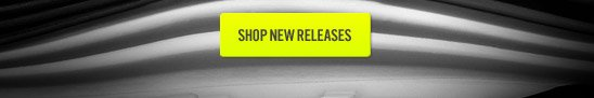 SHOP NEW RELEASES