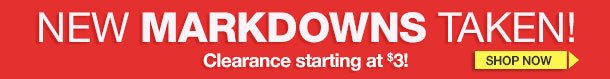 New Markdowns Taken! Clearance Starting at $3! SHOP NOW!