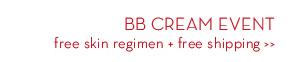 BB CREAM EVENT. Free skin regimen + free shipping.