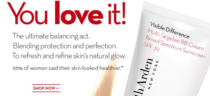 You love it! The ultimate balancing act. Blending protection and perfection. To refresh and refine skin's natural glow. 96% of women said their skin looked healthier.* SHOP NOW.