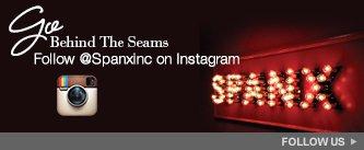 Go Behind the Seams! Follow @Spanxinc on Instagram. Follow Us!