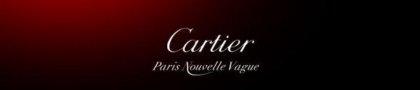 Cartier - Paris Nouvelle Vague