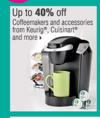 Up to 40% off Coffeemakers and accessories from Keurig®, Cuisinart® and more